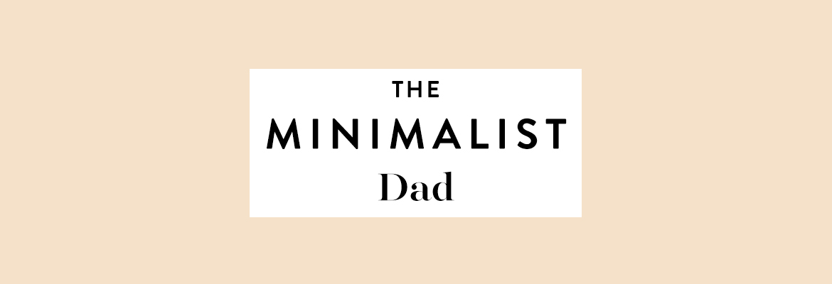 The Minimalist Dad