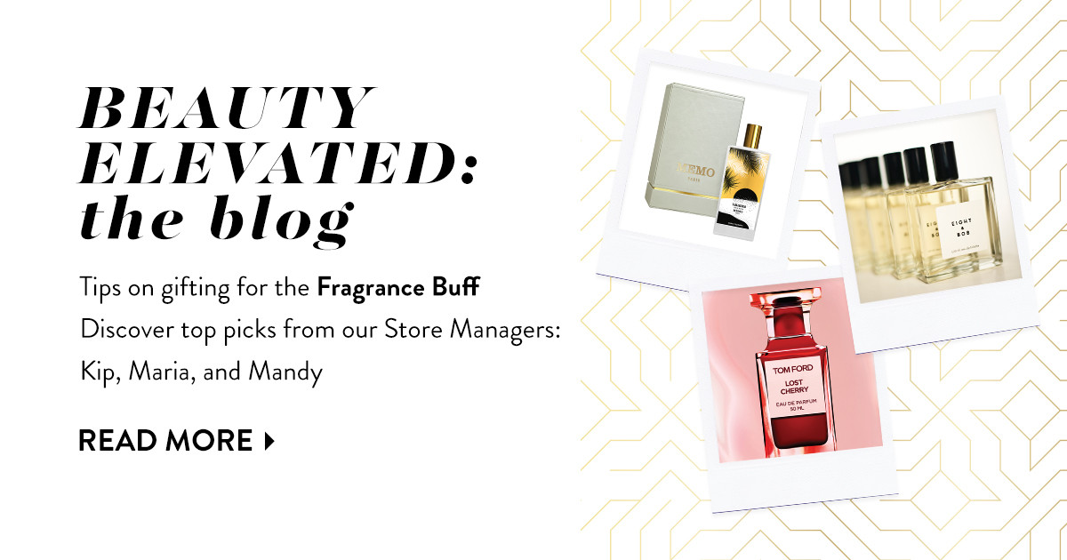 How to shop for the Fragrance Buff this holiday