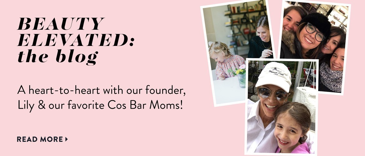 A heart-to-heart with our founder, Lily & our favorite Cos Bar Moms!