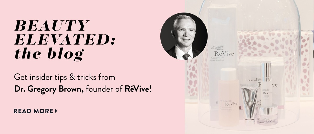 Get insider tips & tricks from Dr. Gregory Brown, founder of RéVive!
